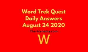 Word Trek quest daily august 24 2020 answers