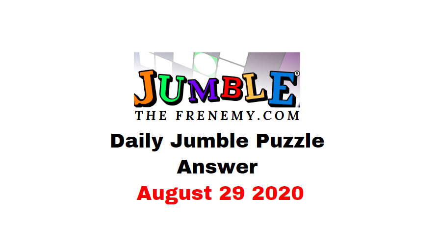 jumble puzzle Answers 29 August 2020 Daily