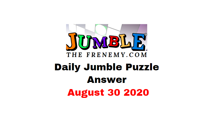 jumble puzzle Answers 30 August 2020 Daily