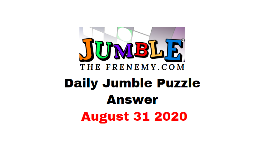 jumble puzzle Answers 31 August 2020 Daily