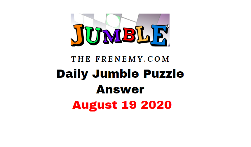 jumble puzzle answers august 19 2020