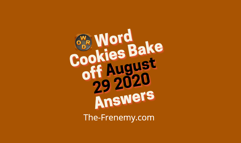 Word Cookies Bake off August 29 2020 Answers