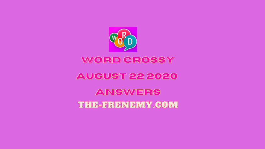 word crossy august 22 2020 Answers daily