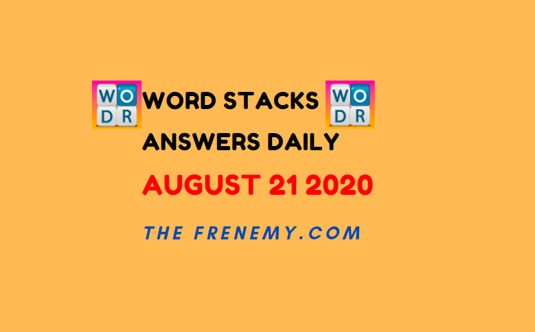 word stacks august 21 2020 answers daily