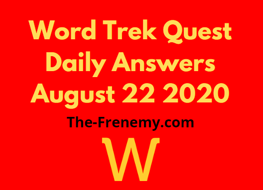 word trek quest daily august 22 2020 answers