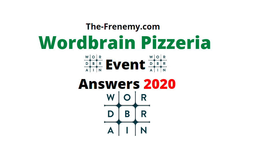 wordbrain pizzeria event answers 2020