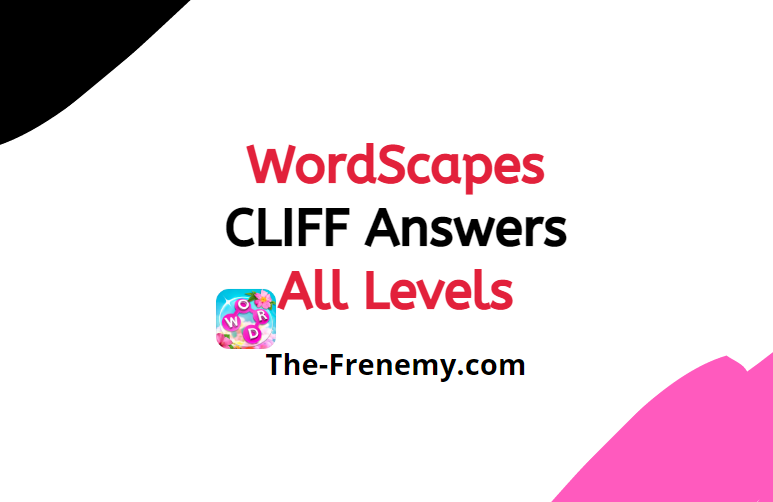 Wordscapes Cliff 16 Level 144 Answers The Frenemy