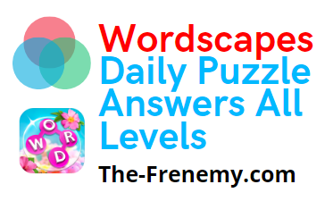 wordscapes daily puzzle answers all levels the frenemy