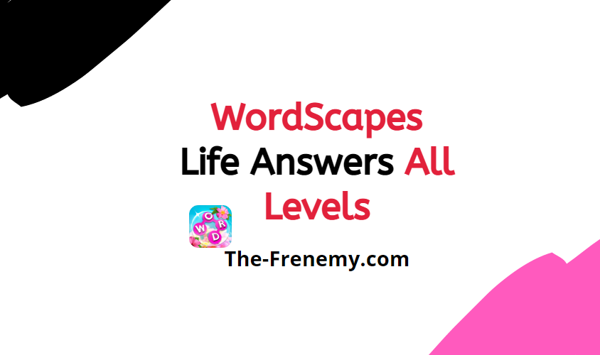 Wordscapes Life 8 Level 72 Answers And Solutions The Frenemy