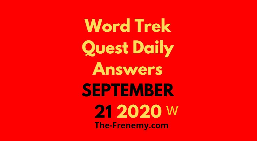 Word Trek September 21 2020 Answers