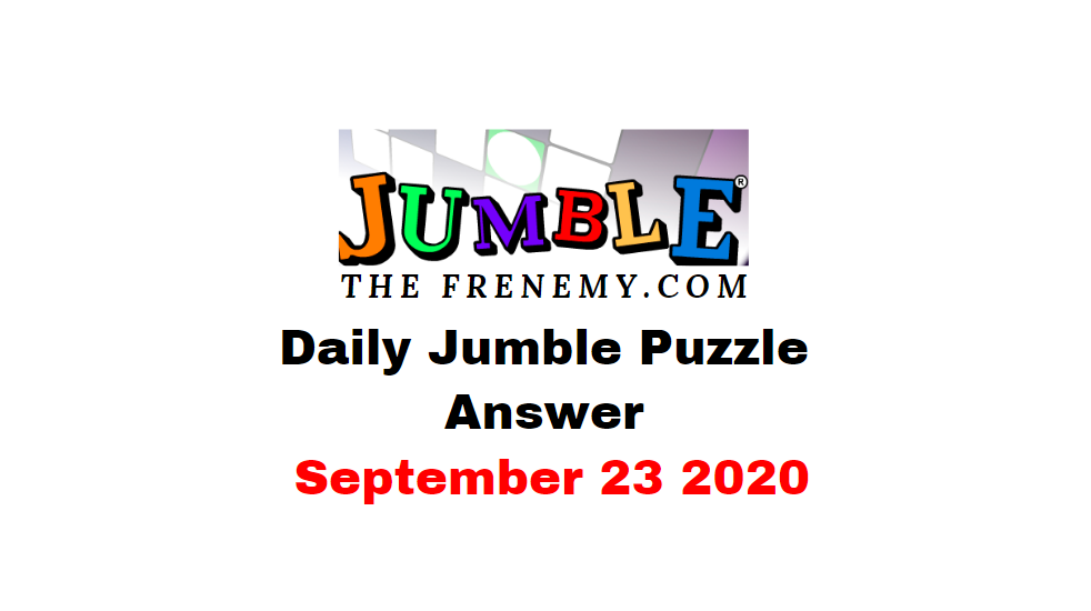 jumble puzzle answers september 23 2020 solutions