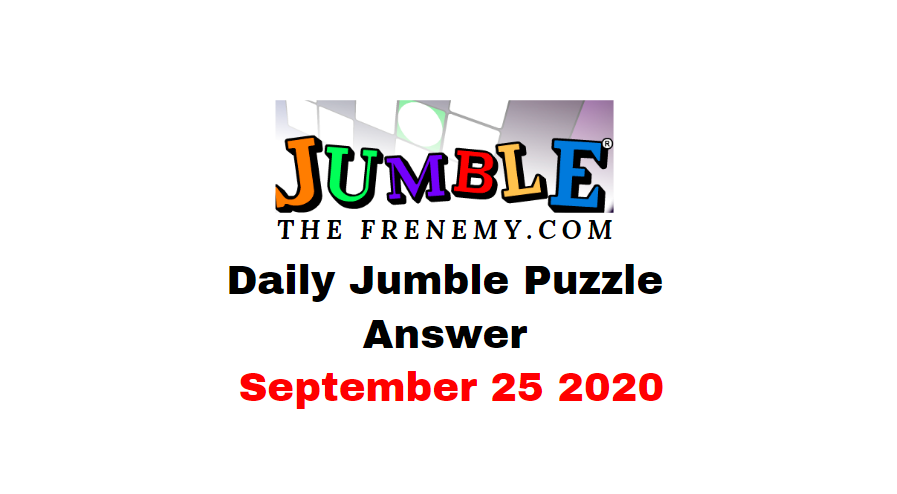 jumble puzzle answers september 25 2020 daily