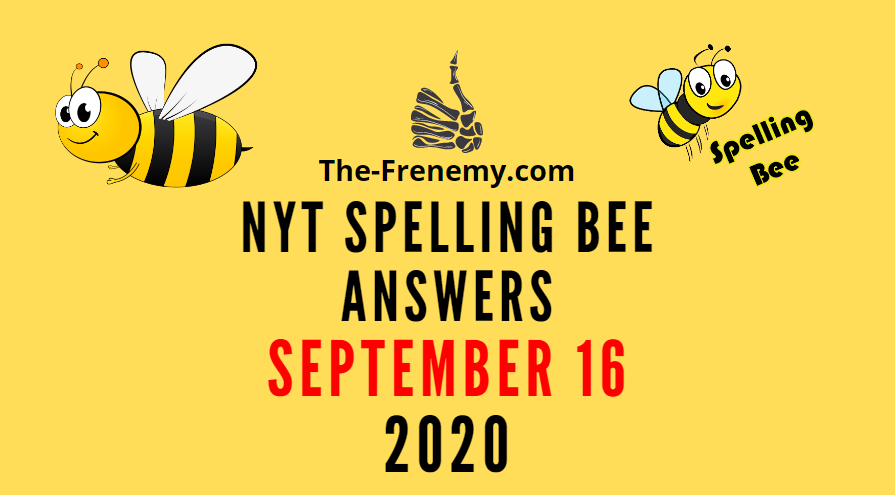 nyt spelling bee answers september 16 2020