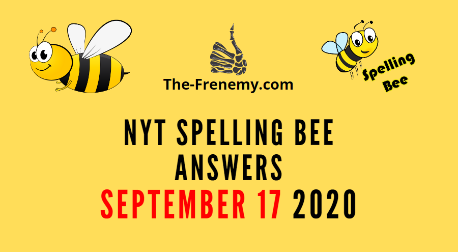 nyt spelling bee answers september 17 2020
