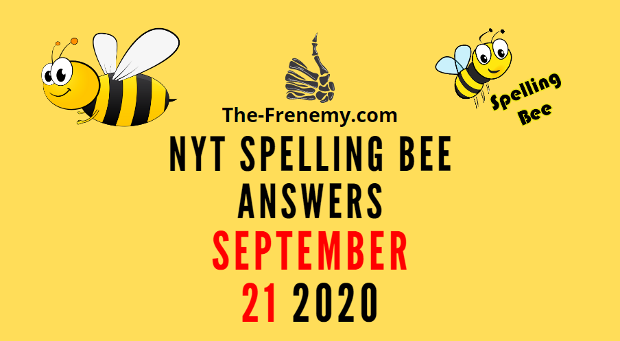 nyt spelling bee answers september 21 2020