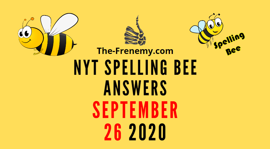 nyt spelling bee answers september 26 2020