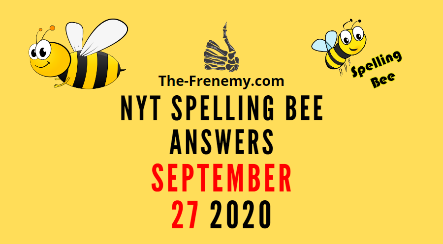 spelling bee answers september 27 2020