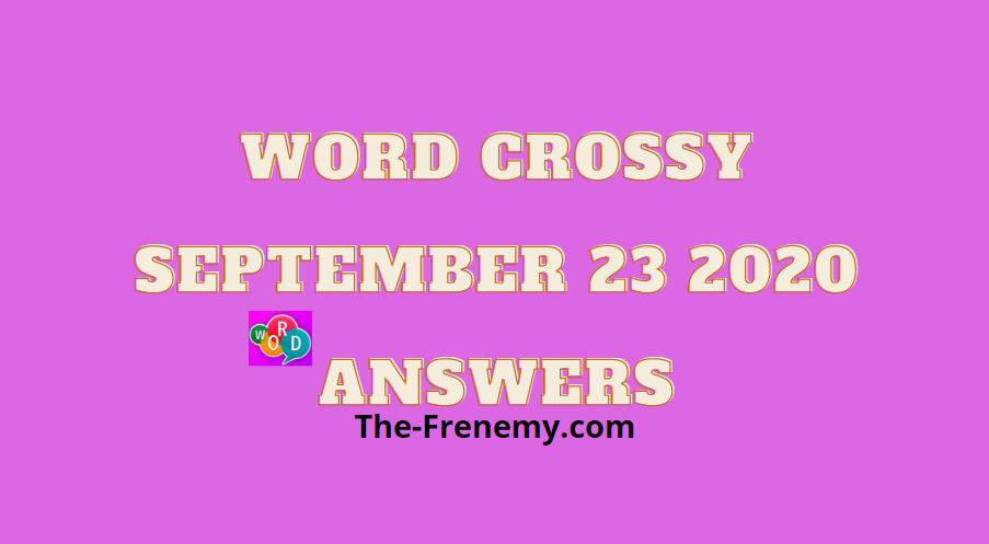 word crossy september 23 2020 answers daily