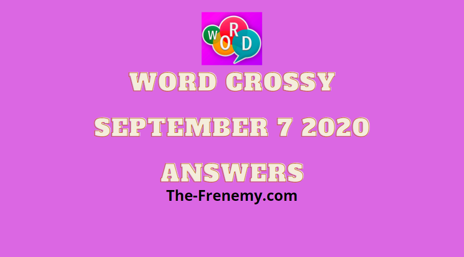 word crossy september 7 2020 answers daily