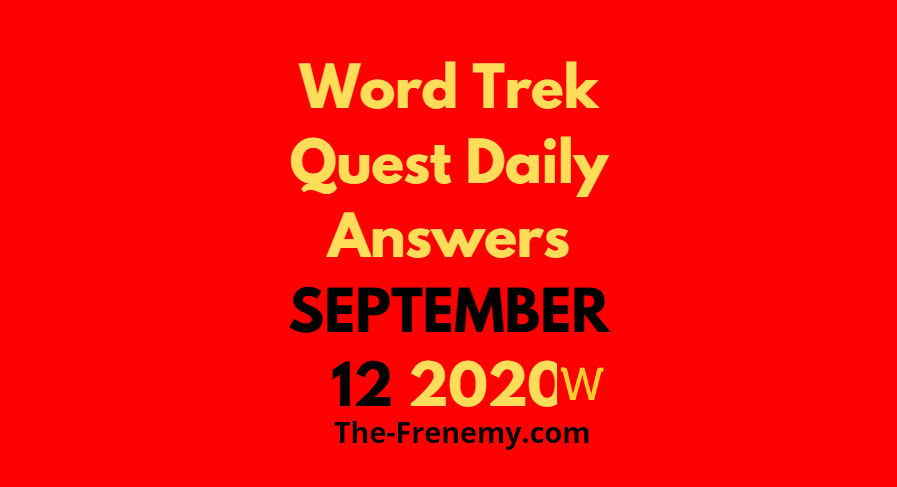 word trek daily quest september 12 2020 answers
