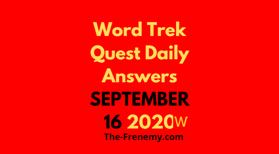 word trek daily quest september 16 2020 answers