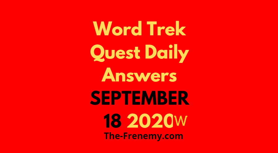 word trek daily quest september 18 2020 answers