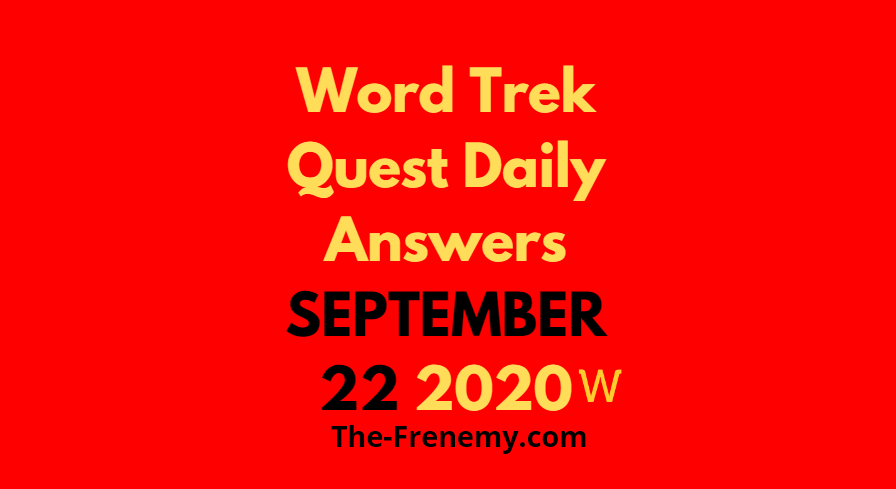 word trek daily quest september 22 2020 answers