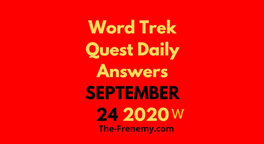 word trek quest daily september 24 2020 answers