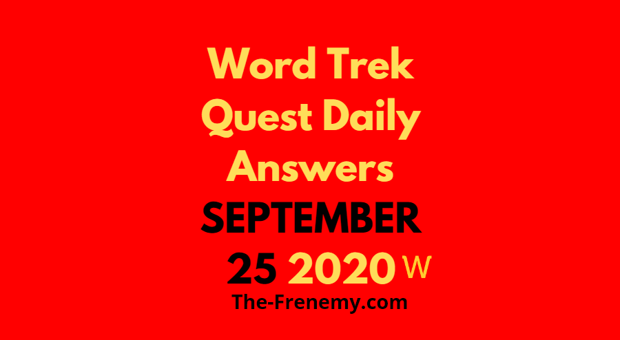 word trek quest daily september 25 2020 answers daily
