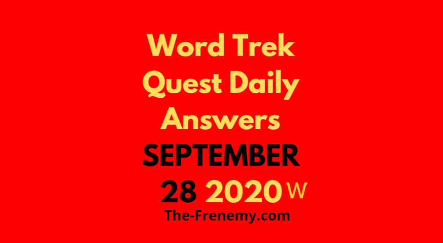 word trek quest daily september 28 2020 answers