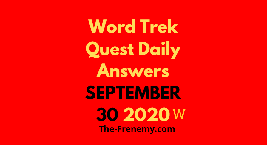 word trek quest daily september 30 2020 answers daily