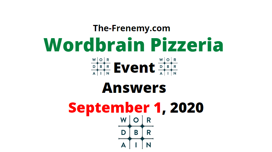 wordbrain pizzeria event answers september 1 2020