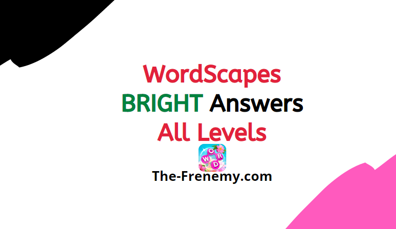 Wordscapes Bright 1 Level 3681 Answers The Frenemy