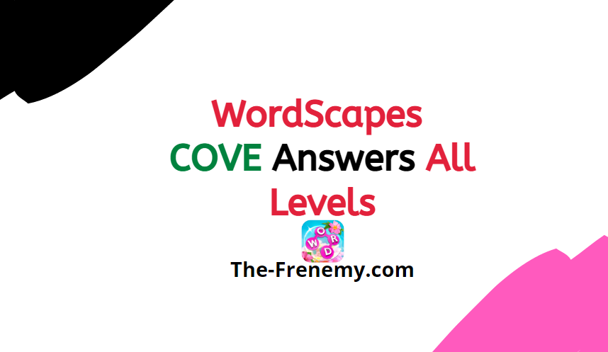 Wordscapes Cove 16 Level 15200 Answers The Frenemy