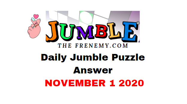 Jumble Puzzle Answers November 1 2020 Daily