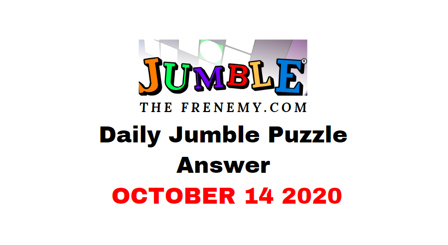Jumble Puzzle Answers October 14 2020 Daily