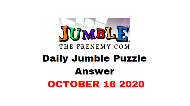 Jumble Puzzle Answers October 16 2020 Daily