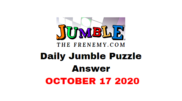 Jumble Puzzle Answers October 17 2020 Daily