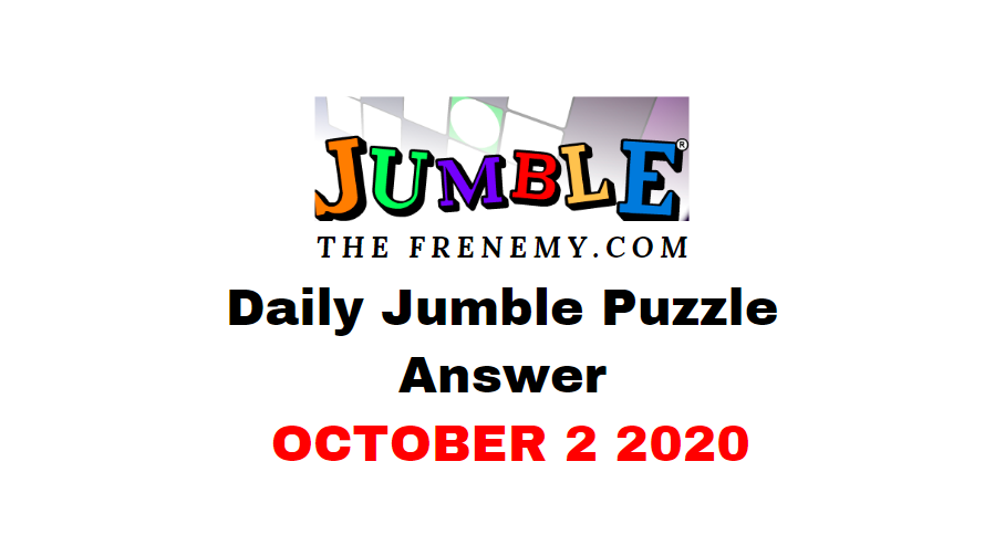 Jumble Puzzle Answers October 2 2020 daily