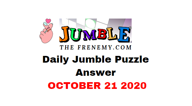Jumble Puzzle Answers October 21 2020 Daily