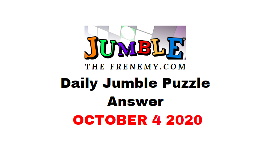 Jumble Puzzle Answers October 4 2020 Daily