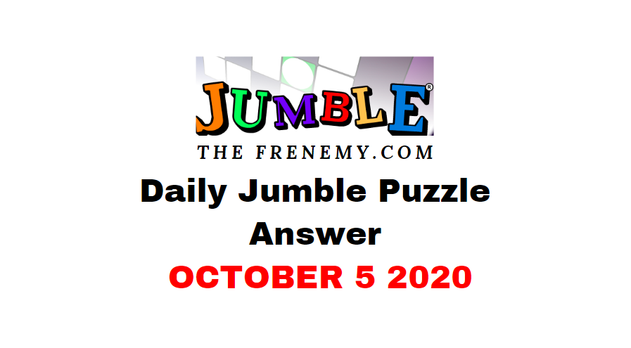 Jumble Puzzle Answers October 5 2020 Daily