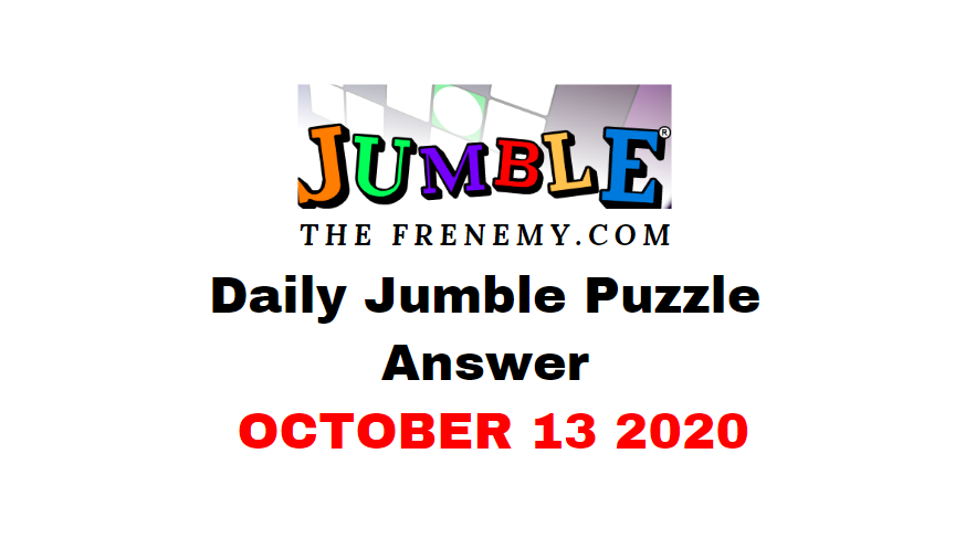Jumble puzzle answers october 13 2020 daily