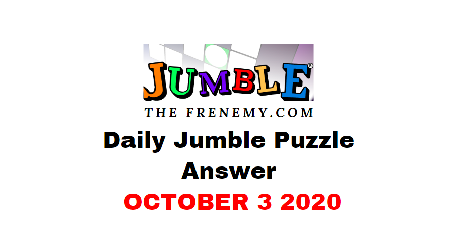 Jumble puzzle answers october 3 2020 daily