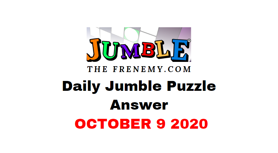 Jumble puzzle answers october 9 2020 daily