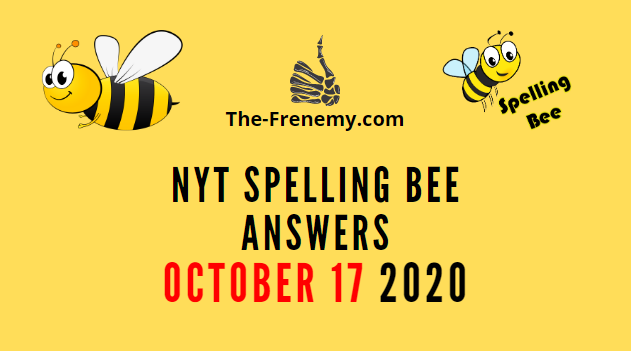 Nyt Spelling Bee Answers October 17 2020 Daily