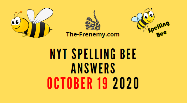 Nyt Spelling Bee Answers October 19 2020 Daily