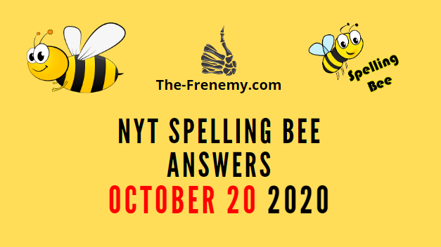 Nyt Spelling Bee Answers October 20 2020 Daily