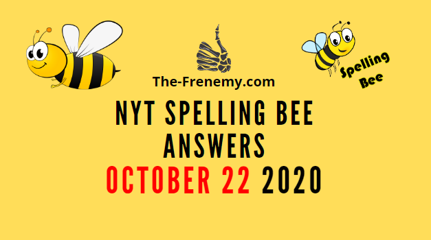 Nyt Spelling Bee Answers October 22 2020 Daily
