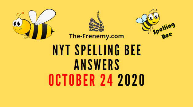 Nyt Spelling Bee Answers October 24 2020 Daily